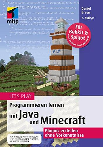 Let's Play: Plugins erstellen mit Java: Dein Minecraft-Programmier-Guide (mitp Anwendungen)