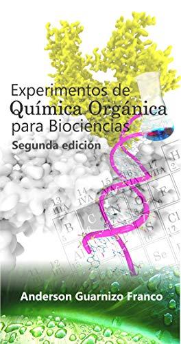 Experimentos de química orgánica para biociencias: Segunda edición
