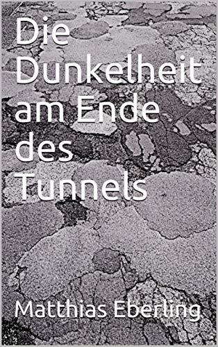 Die Dunkelheit am Ende des Tunnels