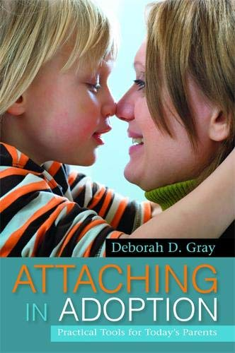 Compare Textbook Prices for Attaching in Adoption: Practical Tools for Today's Parents Reprint Edition ISBN 9781849058902 by Gray, Deborah D.