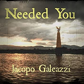 Needed You