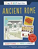 My First Fact File Ancient Rome: Everything you Need to Know