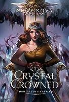 Crystal Crowned (Air Awakens Series Book 5) by Elise Kova(2016-07-12)