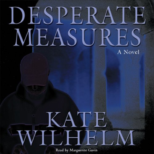 Desperate Measures Audiobook By Kate Wilhelm cover art