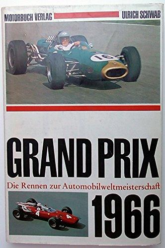 Grand Prix 1966. Die Rennen zur Automobilweltmeisterschaft