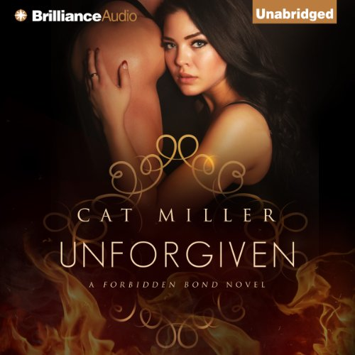 Unforgiven     Forbidden Bond, Book 2              By:                                                                                                                                 Cat Miller                               Narrated by:                                                                                                                                 Neva Navarre                      Length: 12 hrs and 12 mins     614 ratings     Overall 4.4