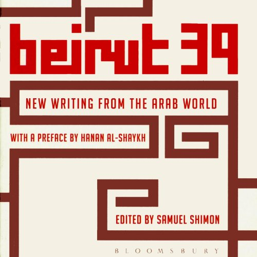 Beirut 39     New Writing from the Arab World              Written by:                                                                                                                                 Samuel Shimon                               Narrated by:                                                                                                                                 Peter Ganim                      Length: 11 hrs and 15 mins     Not rated yet     Overall 0.0