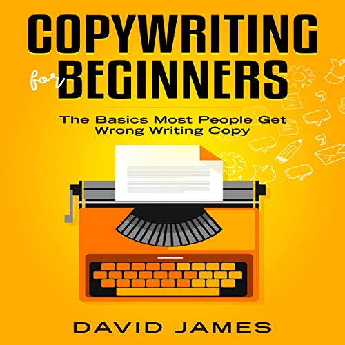 Copywriting for Beginners (2019)     The Basics Most People Get Wrong Writing Copy              By:                                                                                                                                 David James                               Narrated by:                                                                                                                                 Nick Marinovich                      Length: 1 hr and 6 mins     1 rating     Overall 5.0