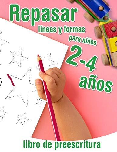 Repasar lineas y formas - libro de preescritura para niños 2-4 años: Libro de actividades infantiles - para los más pequeños que empiezan a aprender a controlar el lápiz y dibujar formas