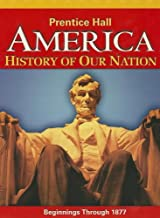 America: History of Our Nation: Beginnings Through 1877