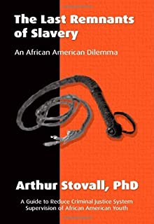 The Last Remnants of Slavery: An African American Dilemma