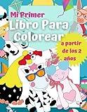 Mi Primer Libro Para Colorear a partir de los 2 años.: Libro para colorear de animales para bebés. Unicornios, elefantes, monos, tortugas, vacas, ... de actividades y para colorear para niños)