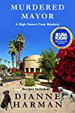 Murdered Mayor: A High Desert Cozy Mystery (High Desert Cozy Mystery Series Book 13)