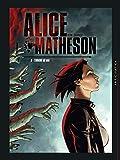 Alice Matheson T06 - L'Origine du mal - Format Kindle - 10,99 €