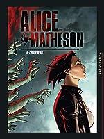 Alice Matheson T06 - L'Origine du mal de Jean-Luc Istin
