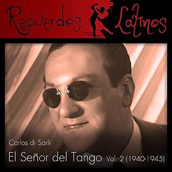 Carlos Di Sarli: El Señor del Tango, Vol. 2 (1940-1945)