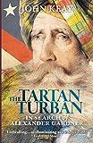 Best Turbans - The Tartan Turban: In Search of Alexander Gardner Review