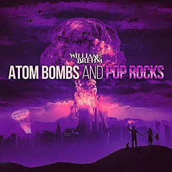 Atom Bombs and Pop Rocks