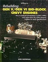 Rebuilding Gen V/Gen VI Big-Block Chevy Engines: How to Rebuild Generation V (1991-1995) and Generation VI (1996-Present)