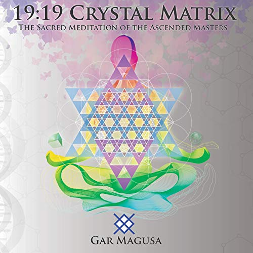 Compare Textbook Prices for 19: 19 Crystal Matrix: The Sacred Meditation of the Ascended Masters  ISBN 9781782808626 by Gar, Magusa