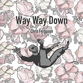 Way Way Down
