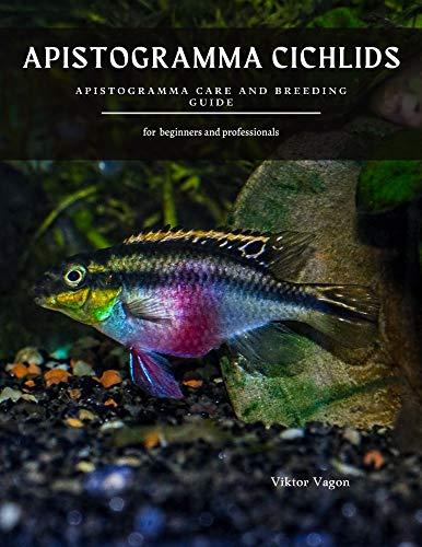 APISTOGRAMMA CICHLIDS: Apistogramma Care and Breeding Guide (English Edition)