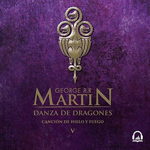 Couverture de Danza de dragones (Canción de hielo y fuego 5) [A Dance of Dragons (A Song of Ice and Fire 5)]
