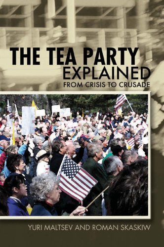 The Tea Party Explained: From Crisis to Crusade (Ideas Explained Book 11) (English Edition)