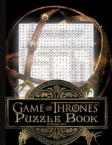 Game of Thrones Puzzle Book: The Book Helps You Recall The Memories Of The Famous Movie Game Of Thrones With Interesting Puzzles