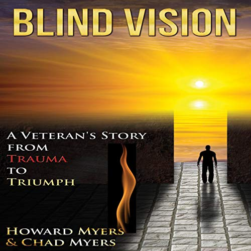 Blind Vision: A Veteran's Story from Trauma to Triumph audiobook cover art
