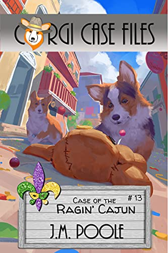 Case of the Ragin' Cajun (Corgi Case Files Book 13) (English Edition)