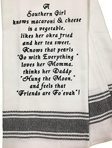 Dishtowel - A Southern Girl knows macaroni & cheese is a vegetable..Likes her okra fried and her tea sweet...Loves her Momma..Thinks her Daddy
