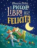 Il piccolo libro della felicità. Ediz. a colori...