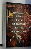 Paix et guerre entre les nations - Grand livre du mois - 01/01/2001