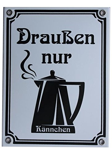 Draußen nur Kännchen Emaille Jugendstil Schild 15 x 20 cm Emailschild weiß