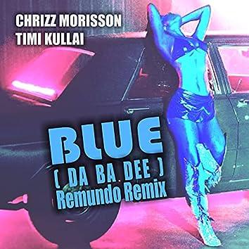 Blue (da Ba Dee) (Remundo Remixes)