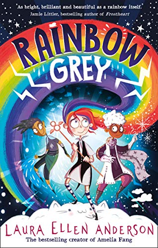 Rainbow Grey: Discover a magical new world for young readers in 2021 from...