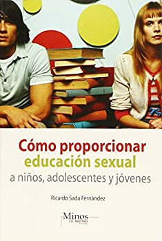 Paperback Como proporcionar educacion sexual a ninos, adolescentes y jovenes/ How To Teach Sexual Education To Children, Adolescents And Young Adults (Spanish Edition) [Spanish] Book
