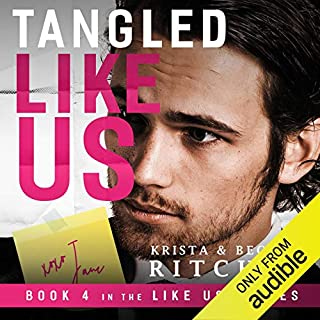 Tangled Like Us                   Written by:                                                                                                                                 Krista Ritchie,                                                                                        Becca Ritchie                               Narrated by:                                                                                                                                 Holly Warren,                                                                                        Stephen Dexter                      Length: 15 hrs and 38 mins     2 ratings     Overall 5.0
