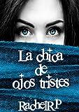 La chica de ojos tristes: (Segunda Edición CORREGIDA)