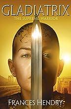 Gladiatrix: The Supreme Warrior (Gladiatrix, #3)