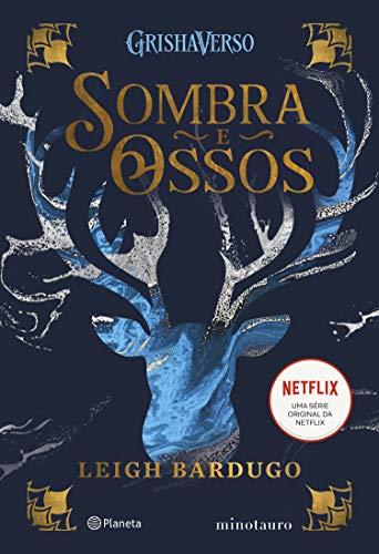 SOMBRA E OSSOS (Grishaverso Livro 1)