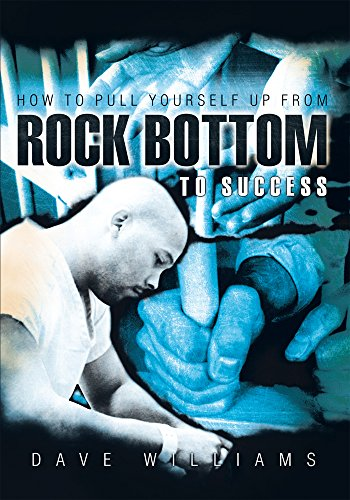 How to Pull Yourself up from Rock Bottom to Success (English Edition)