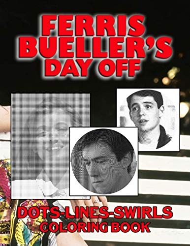 Ferris Buellers Day Off Dots Lines Swirls Coloring Book: Premium Unofficial Diagonal-Dots-Swirls Activity Books For Adult Ferris Buellers Day Off