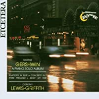 George Gershwin: A Piano Solo Album by Dorothy Lewis-Griffith - piano (2006-10-01)