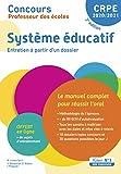 Concours Professeur des écoles - Système éducatif - Le manuel complet pour réussir l'oral - Entretien avec le jury - CRPE 2020-2021