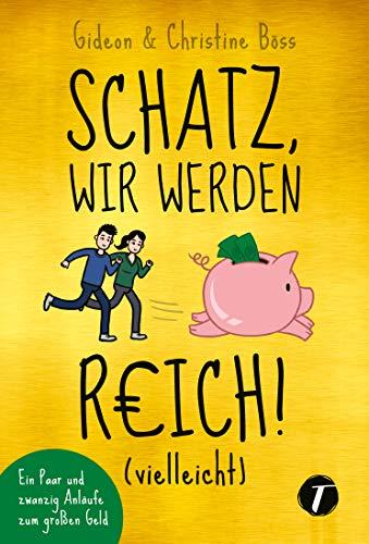 Buch Schatz, wir werden reich! (vielleicht) - Ein Paar und
