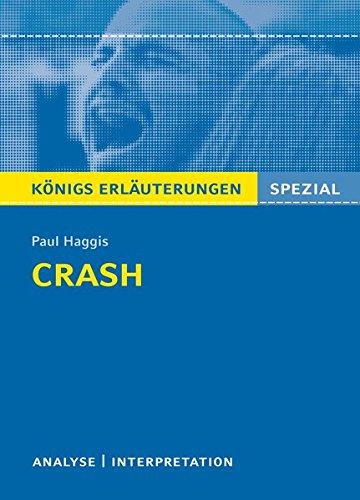 Crash von Paul Haggis. Königs Erläuterungen.: Filmanalyse und Interpretation in englischer Sprache (Königs Erläuterungen Spezial)