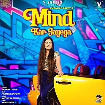 Mind Kar Jayega (feat. Prateek Kapoor)