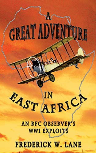 A Great Adventure in East Africa: An RFC Observer's WW1 Exploits